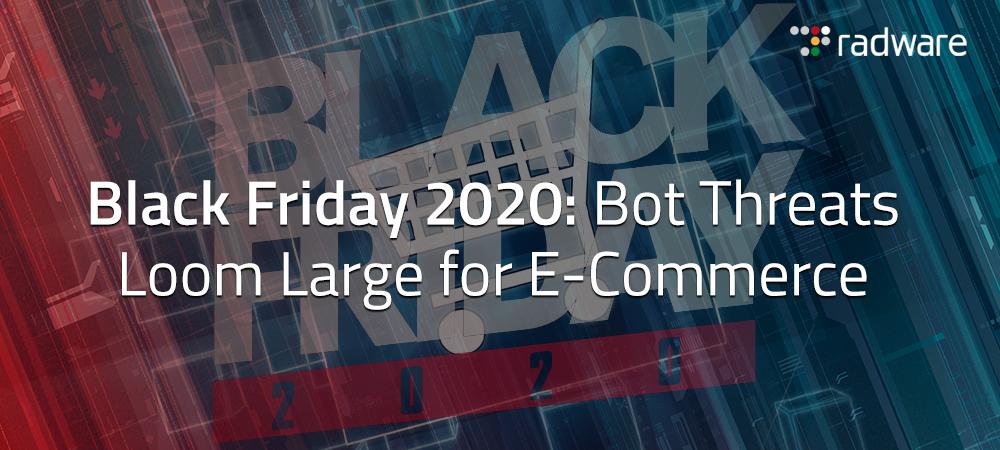 Black Friday 2020 Bot Threats Loom Large for E-Commerce