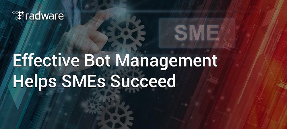 Effective Bot Management Helps SMEs Succeed Blog