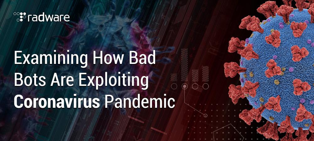 Examining-How-Bad-Bots-Are-Exploiting-Coronavirus-Pandemic