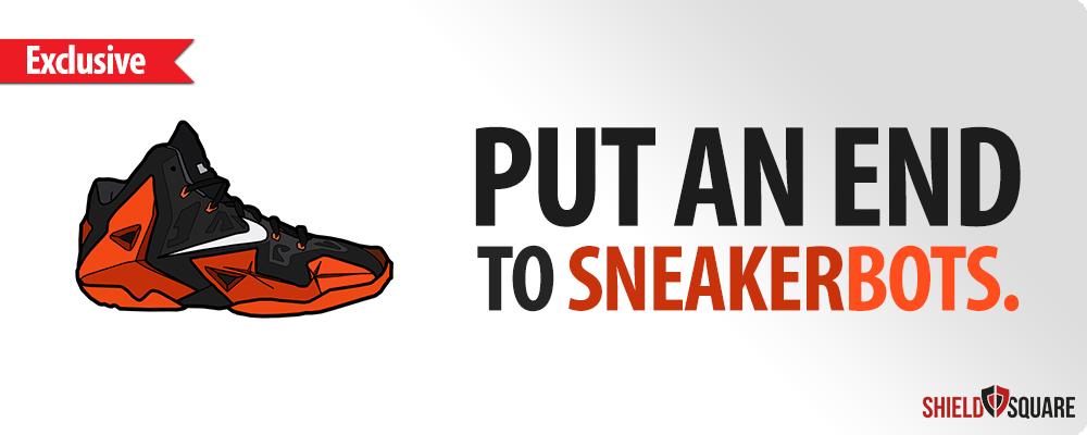 Put an end to shoe bots